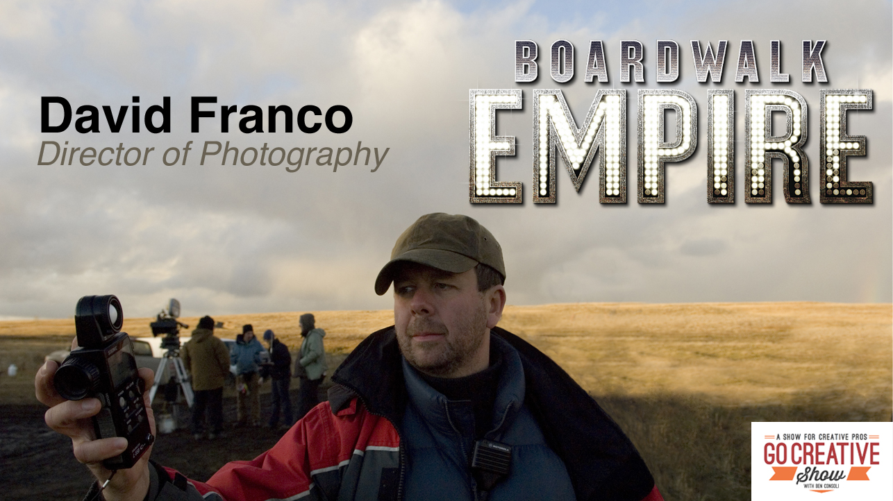 Boardwalk Inspire (With David Franco, DP of Boardwalk Empire)