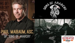 Creative Anarchy (With Paul Maibaum, DP of Sons of Anarchy) GCS016