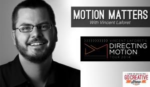 Motion Matters (with Vincent Laforet) GCS030