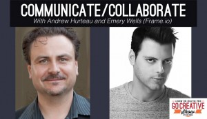 Communicate / Collaborate (with Emery Wells and Andrew Hurteau) GCS037