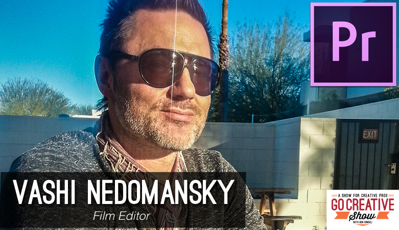 Post-production and Adobe Premiere Pro CC with film editor Vashi Nedomansky