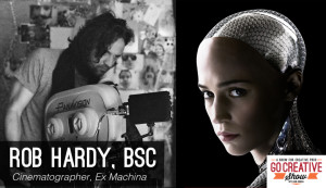 The Cinematography of Ex Machina (with Rob Hardy, BSC) GCS061