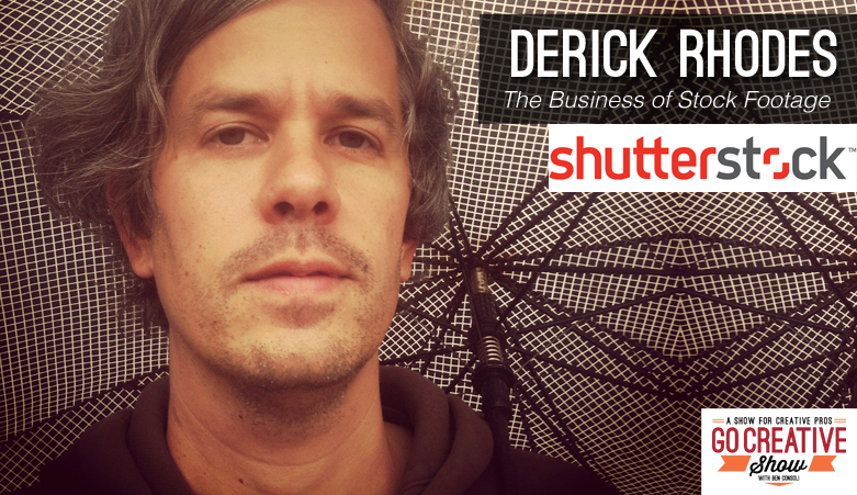 The Business of Stock Footage with Derick Rhodes from Shutterstock