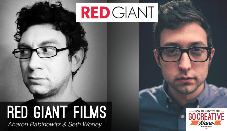 Red Giant Film on Go Creative Show Podcast