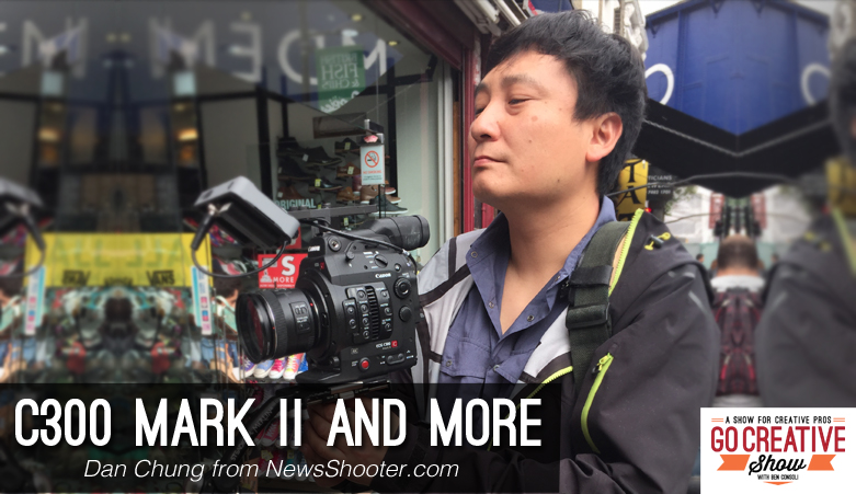 Dan Chung talks C300 Mark II