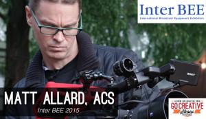 Inter BEE 2015 (with Matt Allard from News Shooter) GCS078