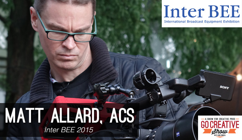 Matt Allard ACS from Inter Bee on Go Creative Show