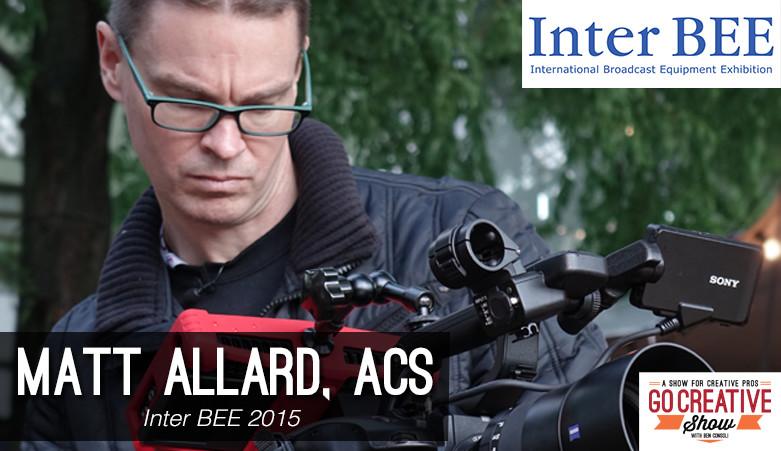Matt Allard ACS from Inter Bee on Go Creative Show