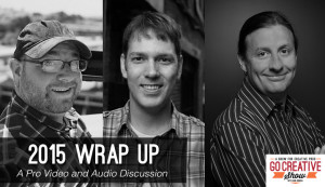 That's a Wrap 2015 Round Table (with Matt Russell, Chris Loughran, and Rob Bessette) GCS079