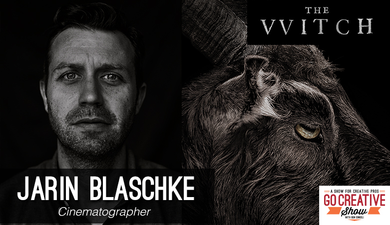 Jarin Blaschke Cinematographer of The Witch