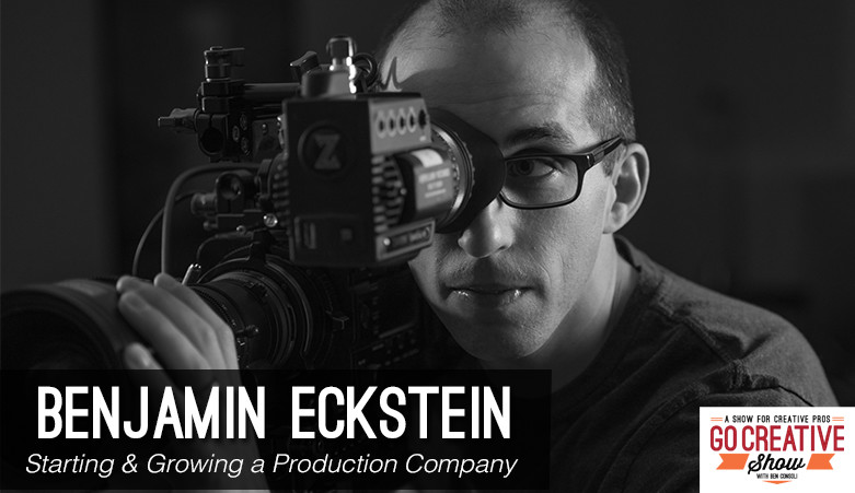 Benjamin Eckstein on starting a production company on go creative show