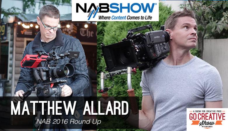 Matt Allard and Ben Consoli discuss the news from NAB 2016