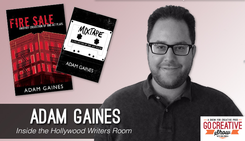 Adam Gaines takes us inside the Hollywood writers room on this Go Creative Show