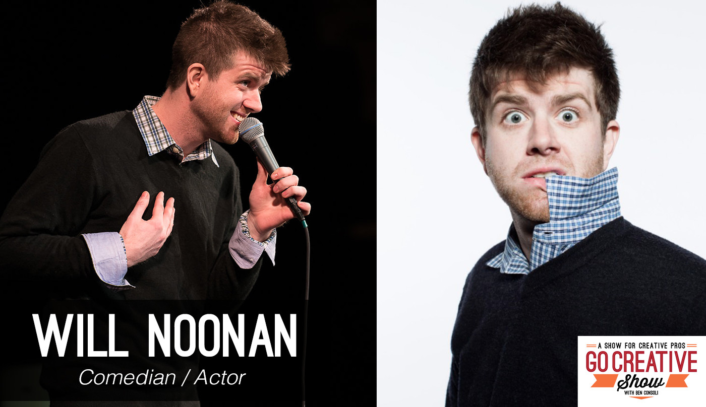 comedian will noonan on go creative show podcast