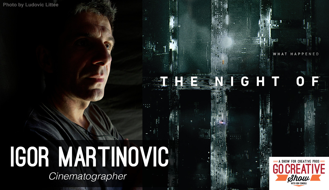 Igor Martinovic Cinematographer of The Night Of
