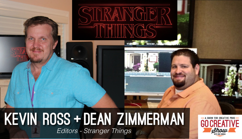 Kevin Ross Dean Zimmerman Editors of Stranger Things