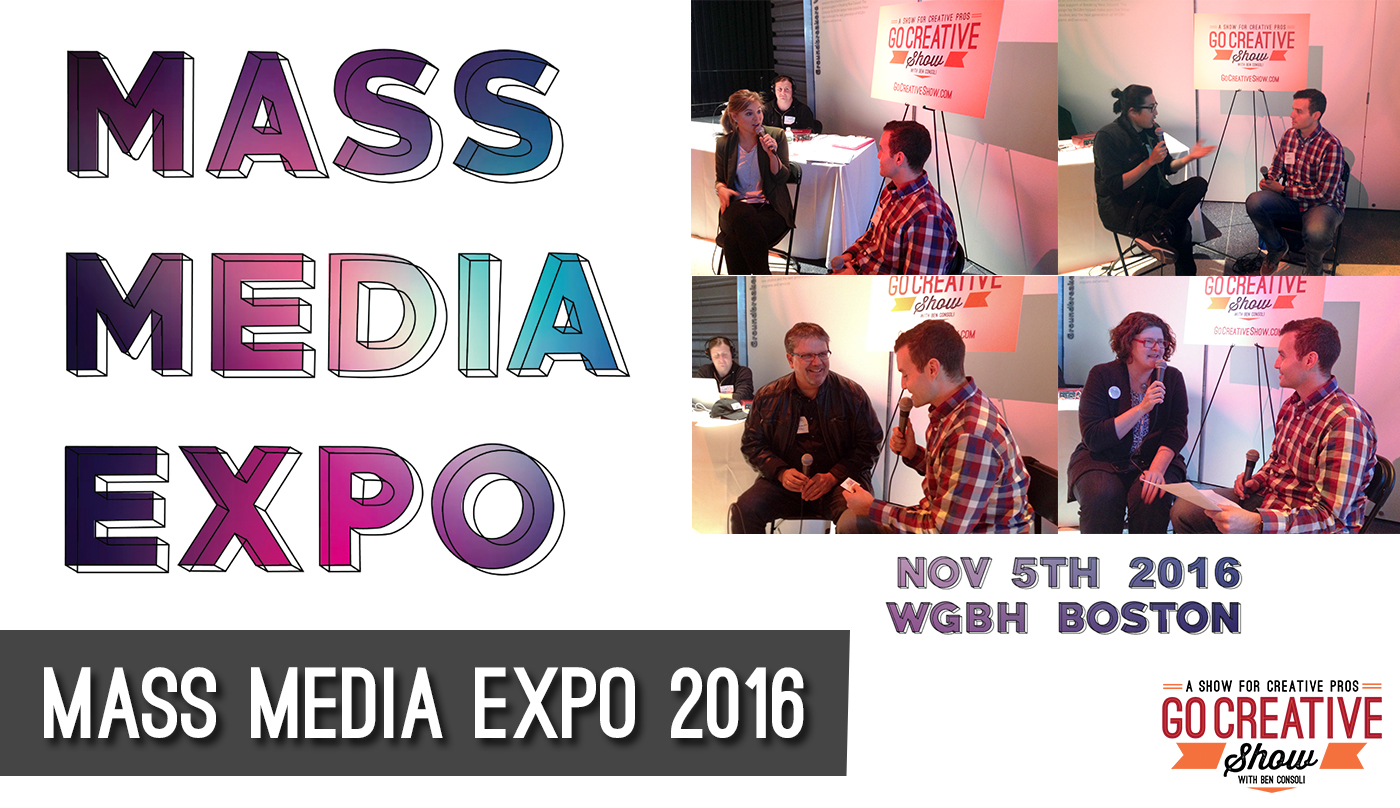 Go Creative Show at Mass Media Expo 2016 with host Ben Consoli