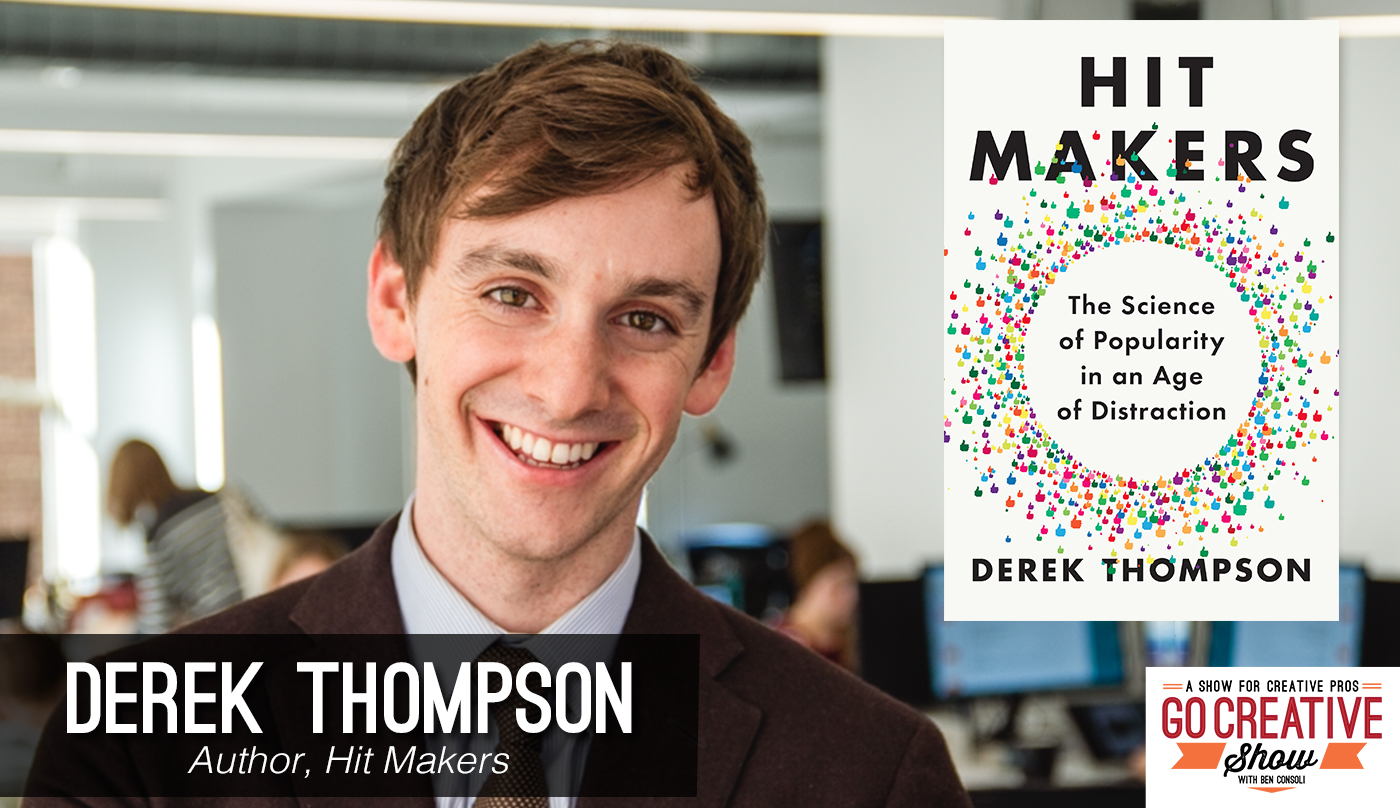 Author Derek Thompson on Go Creative Show Podcast with Ben Consoli