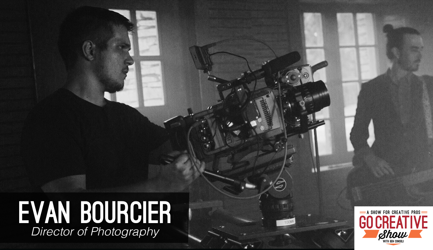 Evan Bourcier joins Go Creative Show host and commercial director Ben Consoli to discuss the production industry and filmmaking