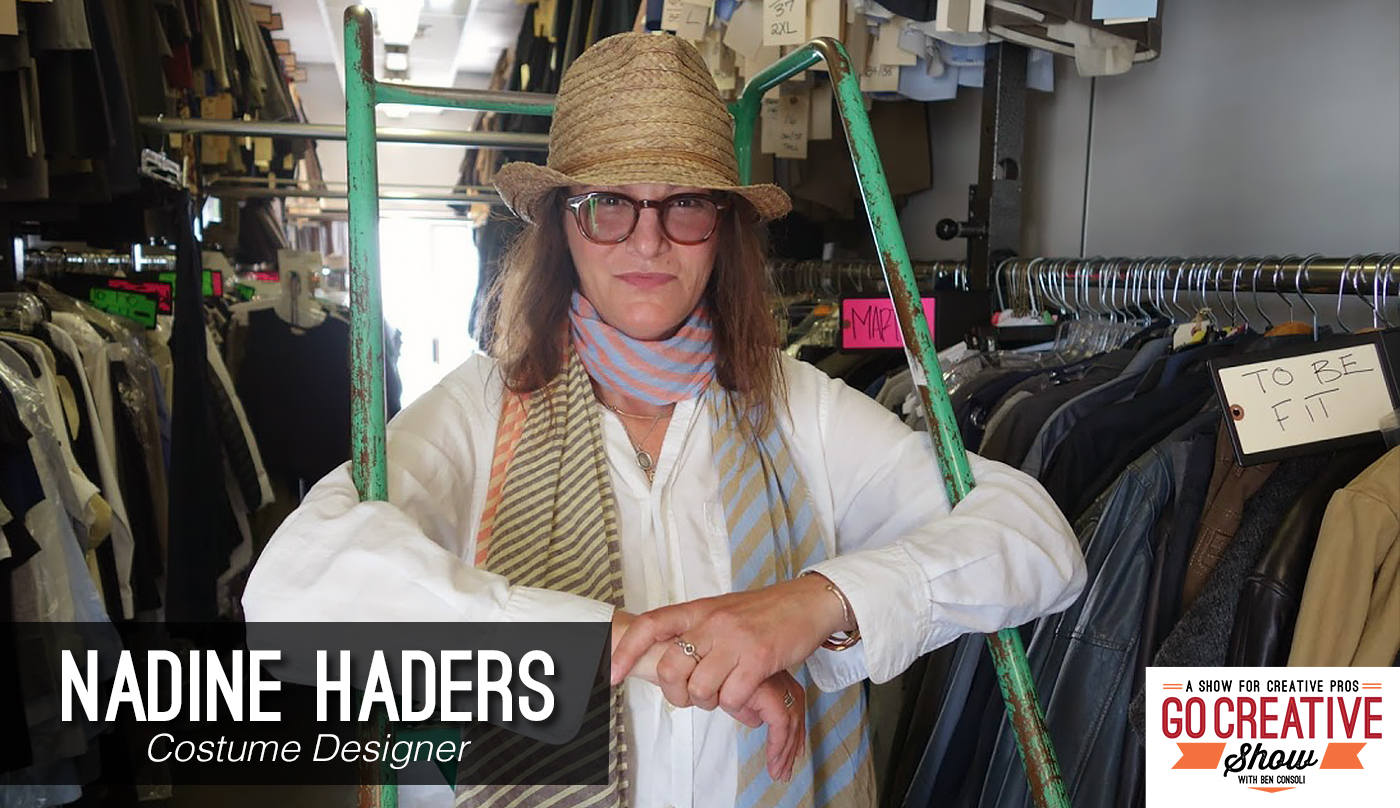 Costume Designer Nadine Haders joins commercial director and Go Creative Show host Ben Consoli