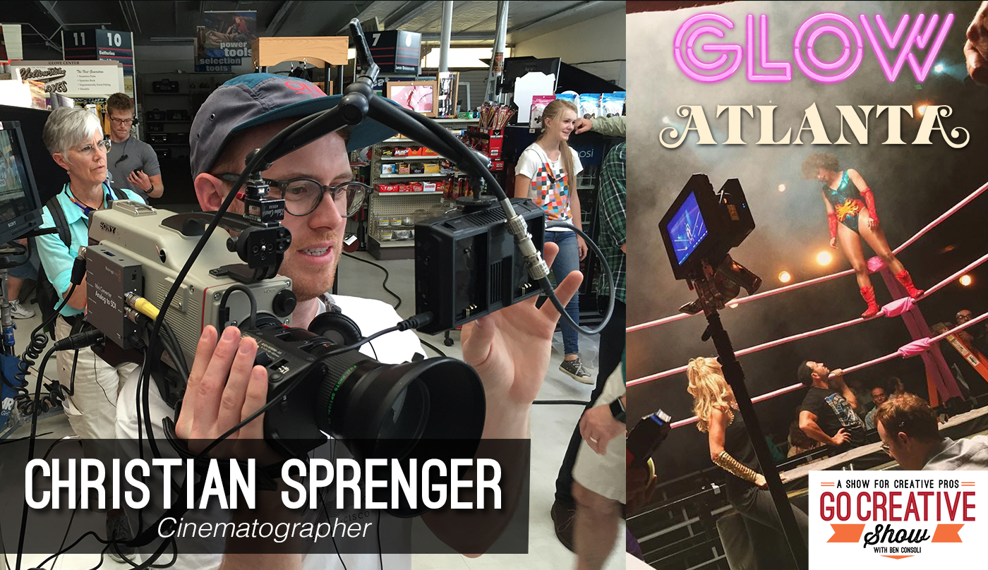 Cinematographer of Atlanta and Glow Christian Sprenger joins commercial director and Go Creative Show host Ben Consoli