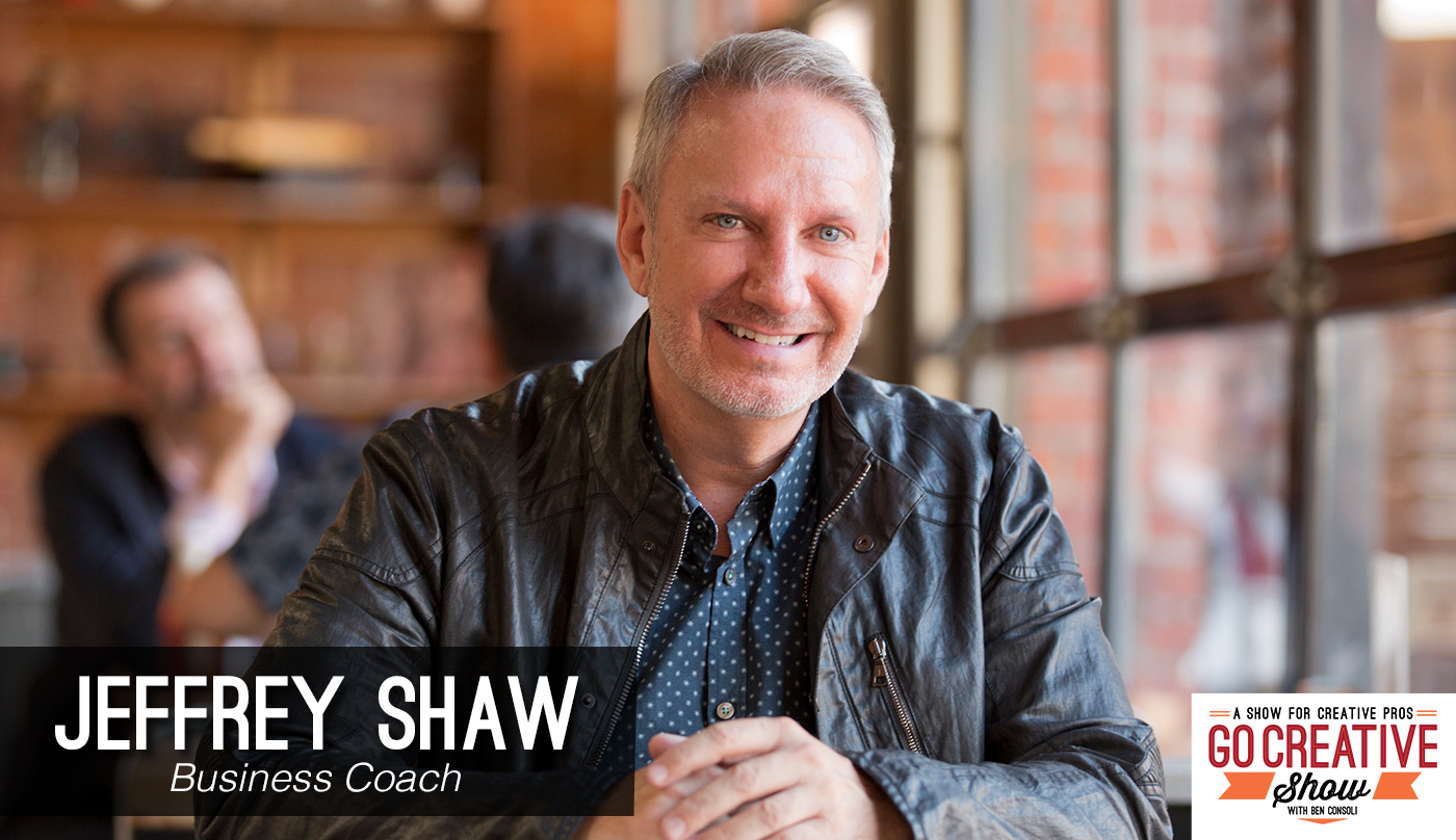 Jeffrey Shaw business coach on Go Creative Show