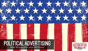 Modern Political Advertising (with Matt McLaughlin and Bill Hyers) GCS136
