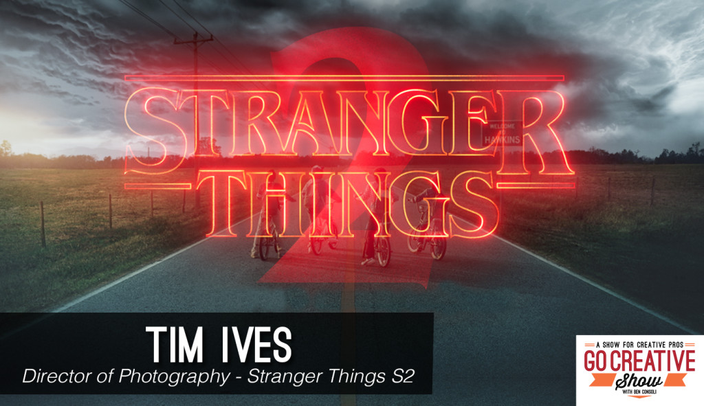 Stranger Things Tim Ives on Go Creative Show