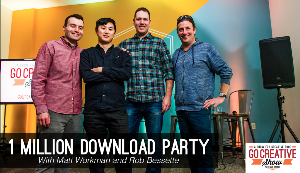 Go Creative Show hosted by commercial director Ben Consoli celebrates 1 million downloads with Matt Workman and Rob Bessette
