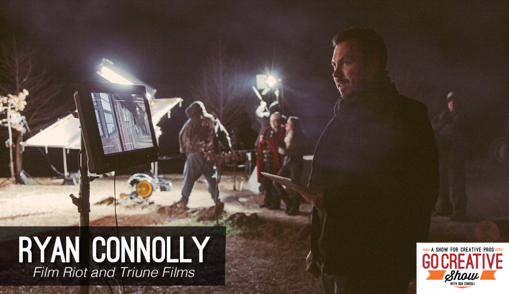 Ryan Connolly of Film Riot Joins commercial director Ben Consoli on Go Creative Show filmmaking podcast