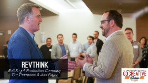 Building a Better Production Company (with Tim Thompson and Joel Pilger from RevThink) GCS143