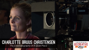 A Quiet Place Cinematography (with Charlotte Bruus Christensen) GCS144