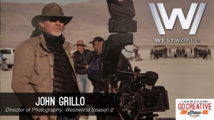 The Cinematography of Westworld Season 2 (with John Grillo) GCS147