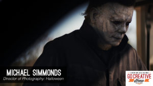 Halloween Movie director of photography Michael Simmonds on Go Creative Show podcast with Ben Consoli