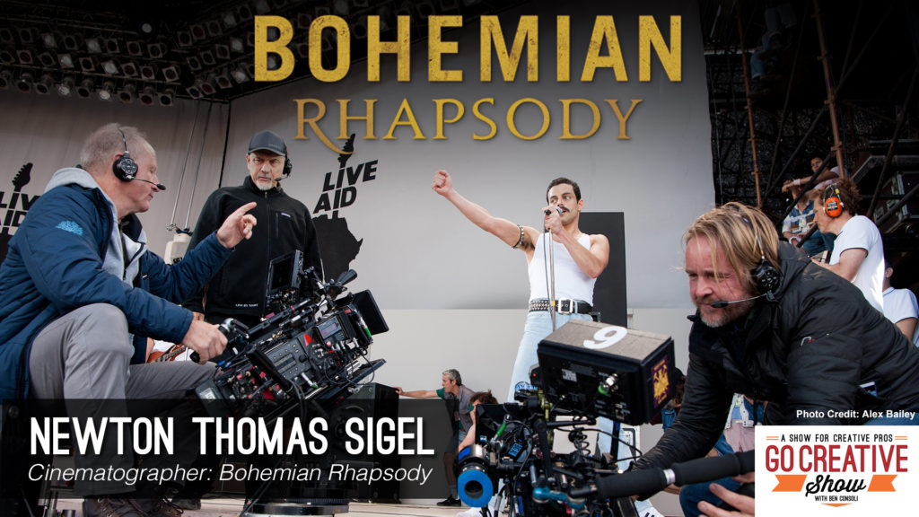 Bohemian Rhapsody cinematographer Newton Thomas Sigel on Go Creative Show with Ben Consoli