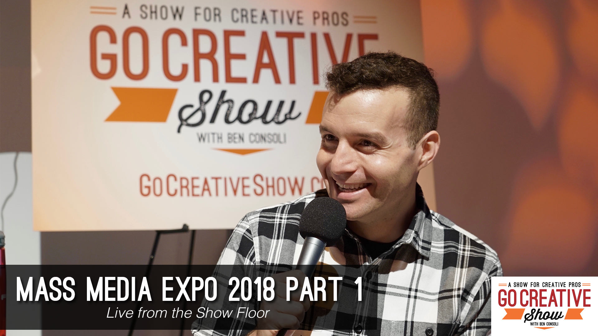Go Creative Show with Ben Consoli live from Mass Media Expo 2018