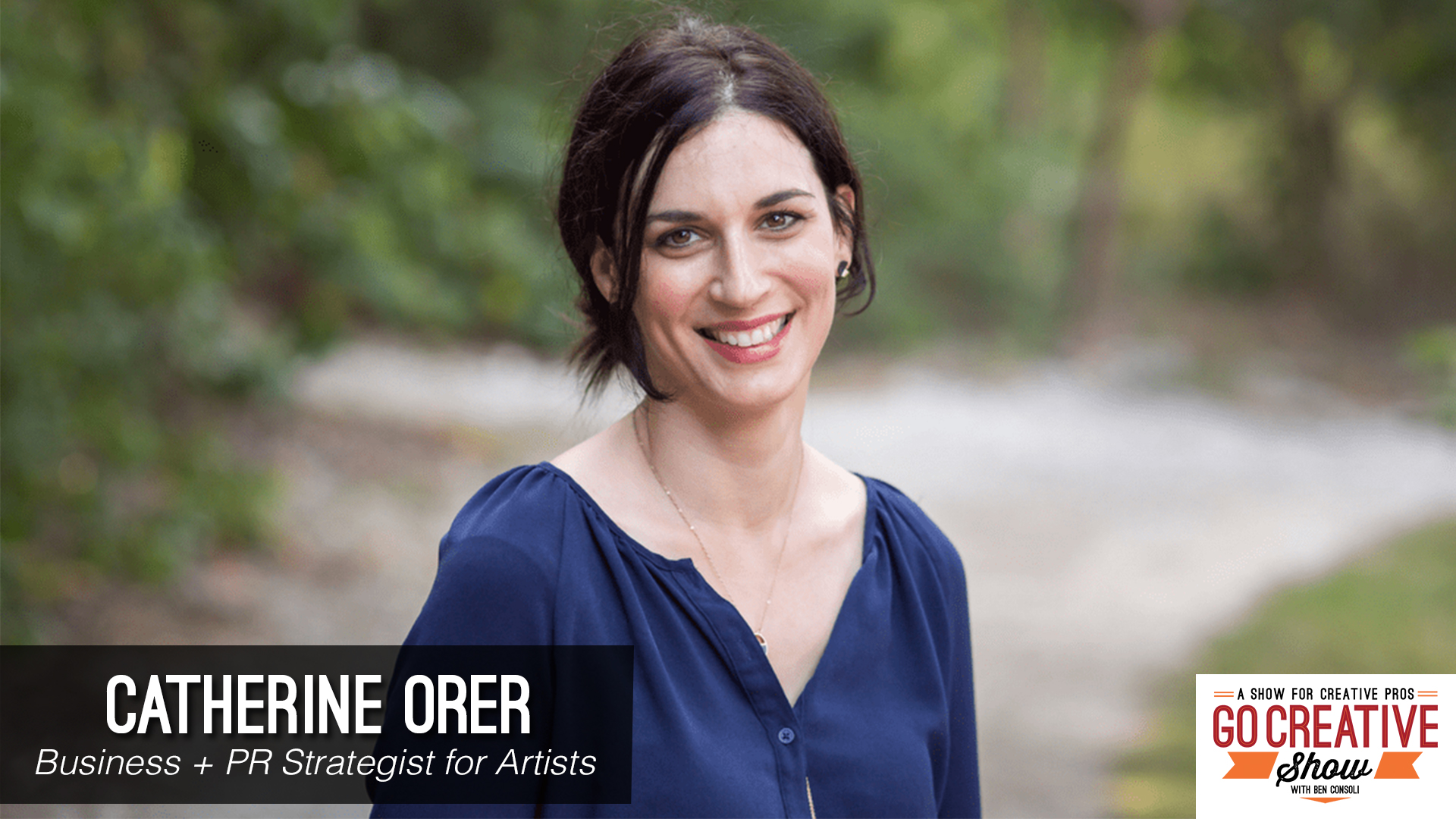 Catherine Orer on Go Creative Show with Ben Consoli