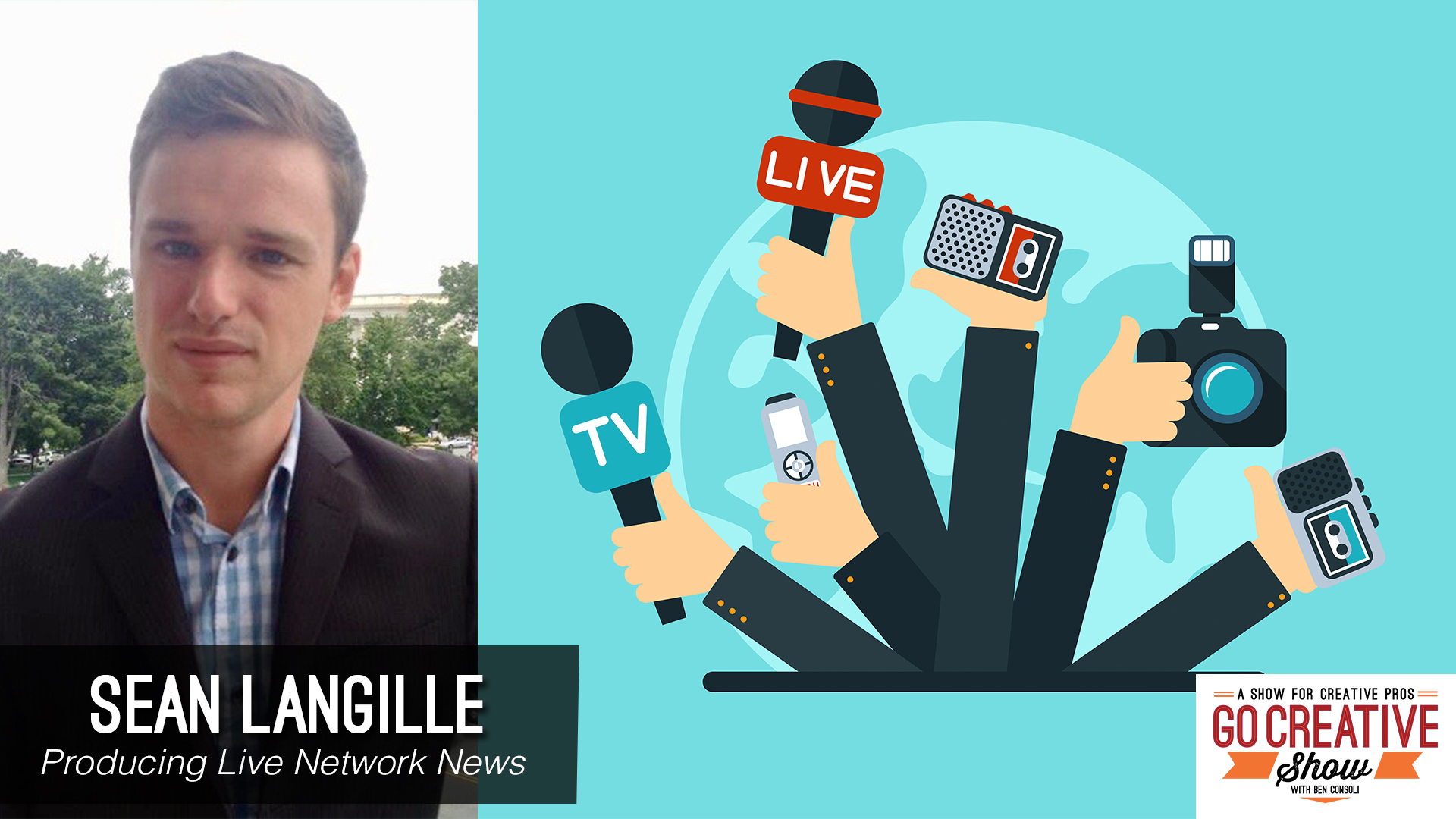 Sean Langille Fox News producers on Go Creative Show with Ben Consoli